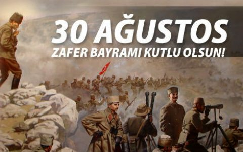 30 AĞUSTOS ZAFERİMİZ  KUTLU OLSUN