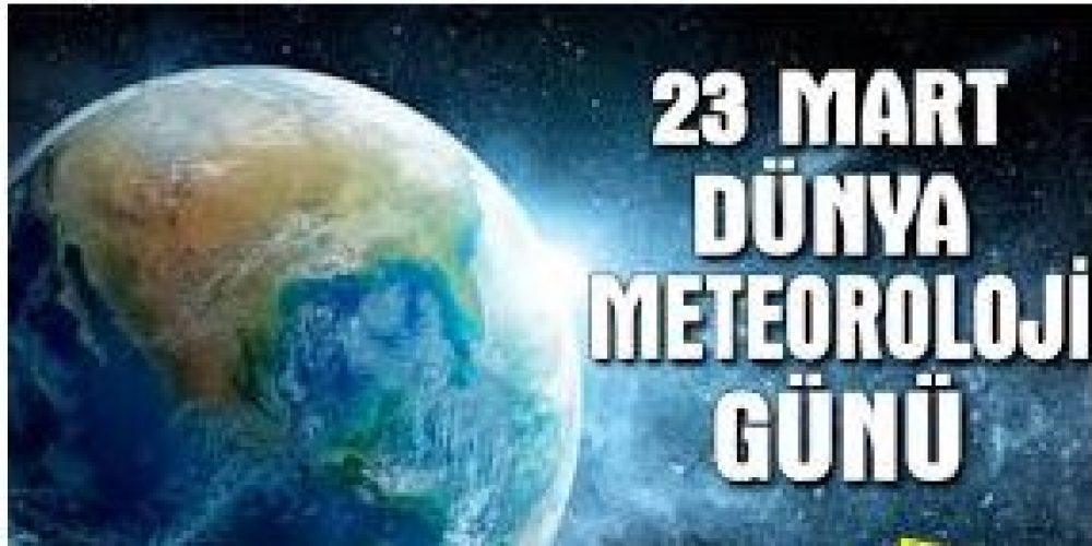 23 MART DÜNYA METEOROLOJİ GÜNÜMÜZ KUTLU OLSUN..