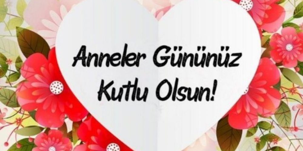 """""""ANNELER GÜNÜ """" KUTLU OLSUN"""